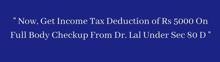 Income tax rebate dr lal pathlabs packages